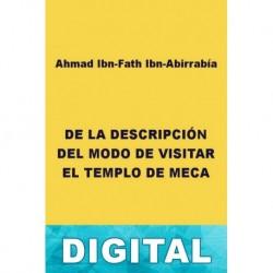 De la descripción del modo de visitar el templo de Meca Ahmad Ibn-Fath Ibn-Abirrabía