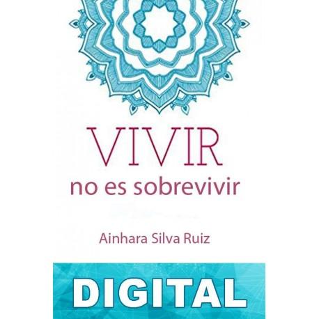 Vivir no es sobrevivir Ainhara Silva Ruiz