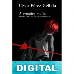 A grandes males César Pérez Gellida