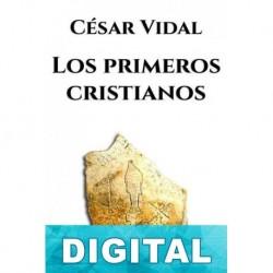 Los primeros cristianos César Vidal