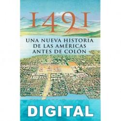 1491: Una nueva historia de las Américas antes de Colón Charles C. Mann