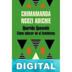 Querida Ijeawele Chimamanda Ngozi Adichie
