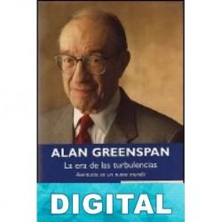 La era de las turbulencias. Aventuras en un nuevo mundo Alan Greenspan