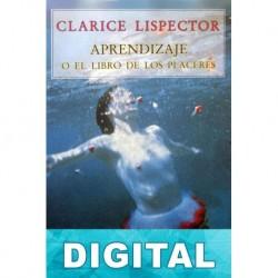 Aprendizaje o El libro de los placeres Clarice Lispector