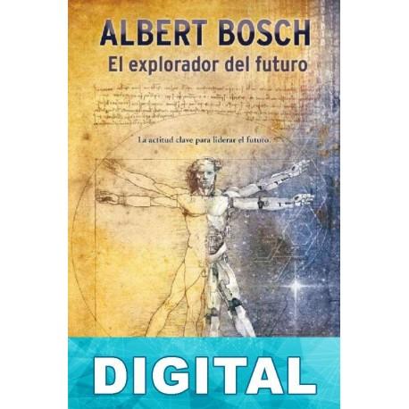 El explorador del futuro Albert Bosch