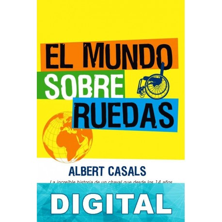 El mundo sobre ruedas Albert Casals
