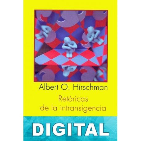 Retóricas de la intransigencia Albert Hirschman