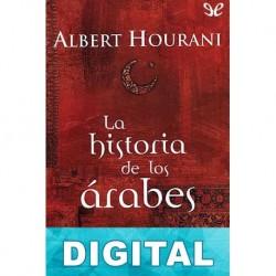 La historia de los árabes Albert Hourani