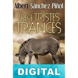 Trece tristes trances Albert Sánchez Piñol