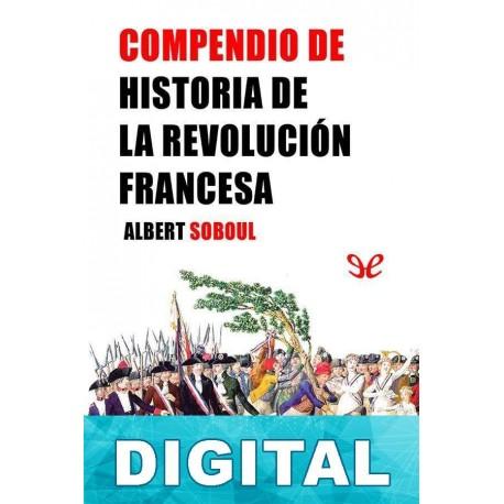 Compendio de la historia de la Revolución francesa Albert Soboul