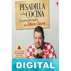 Pesadilla en la cocina: Las recetas del programa Alberto Chicote