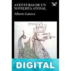 Aventuras de un novelista atonal Alberto Laiseca