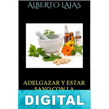 Adelgazar y estar sano con la medicina natural Alberto Lajas