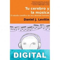 Tu cerebro y la música Daniel J. Levitin