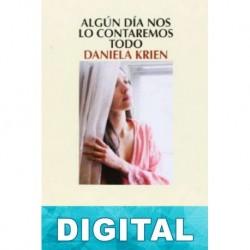Algún día nos lo contaremos todo Daniela Krien