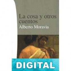 La cosa y otros cuentos Alberto Moravia
