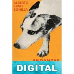 Andanzas y malandanzas Alberto Rivas Bonilla