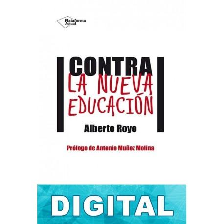 Contra la nueva educación Alberto Royo