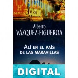 Alí en el país de las maravillas Alberto Vázquez-Figueroa