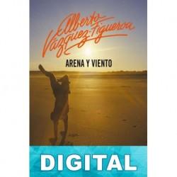 Arena y viento Alberto Vázquez-Figueroa