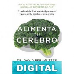 Alimenta tu cerebro David Perlmutter & Kristin Loberg