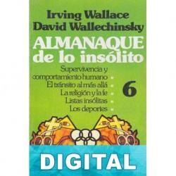 Almanaque de lo insólito 6 David Wallechinsky & Irving Wallace