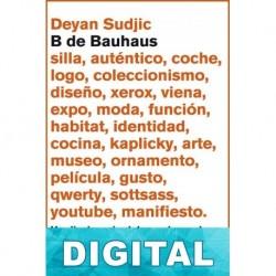 B de Bauhaus Deyan Sudjic