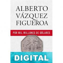 Por mil millones de dólares Alberto Vázquez-Figueroa