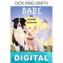 Babe, el cerdito valiente Dick King-Smith