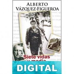 Siete vidas y media Alberto Vázquez-Figueroa