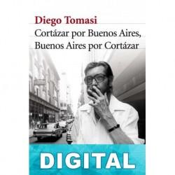 Cortázar por Buenos Aires, Buenos Aires por Cortázar Diego Tomasi
