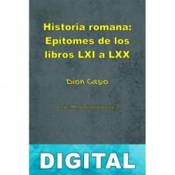 Historia romana: Epítomes de los libros LXI a LXX Dion Casio
