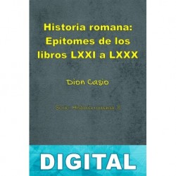 Historia romana: Epítomes de los libros LXXI a LXXX Dion Casio