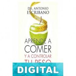 Aprende a comer y a controlar tu peso Dr. Antonio Escribano