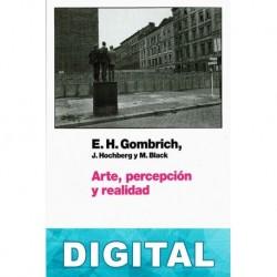Arte, percepción y realidad E. H. Gombrich & Max Black & Julian Hochberg