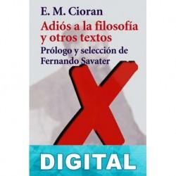 Adiós a la filosofía y otros textos E. M. Cioran