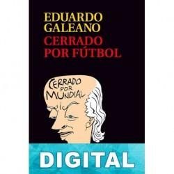 Cerrado por fútbol Eduardo Galeano