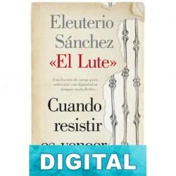 Cuando resistir es vencer Eleuterio Sánchez Rodríguez