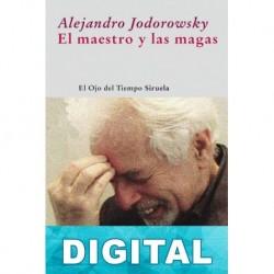 El maestro y las magas Alejandro Jodorowsky
