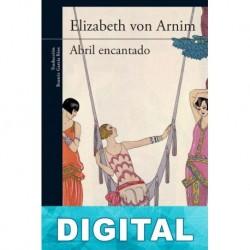 Abril encantado Elizabeth von Arnim