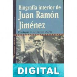 Biografía interior de Juan Ramón Jiménez Enrique González Duro