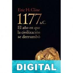 1177 a. C. El año en que la civilización se derrumbó Eric H. Cline