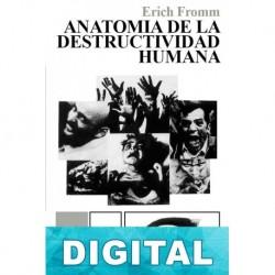 Anatomía de la destructividad humana Erich Fromm