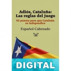Adiós, Cataluña: Las reglas del juego Español Cabreado