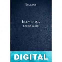 Elementos Libros X-XIII Euclides
