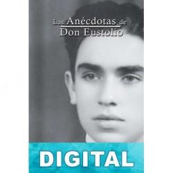 Las anécdotas de Don Eustolio Eustolio Valdés Flores & Víctor Manuel Sánchez Valdés