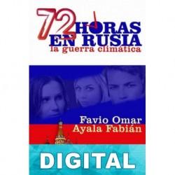 72 horas en Rusia: La guerra climática Favio Omar Ayala Fabián