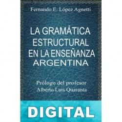 La gramática estructural en la enseñanza argentina Fernando E. López Agnetti