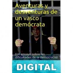 Aventuras y desventuras de un vasco demócrata Fernando Iranzo Tacoronte