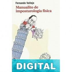 Manualito de imposturología física Fernando Vallejo